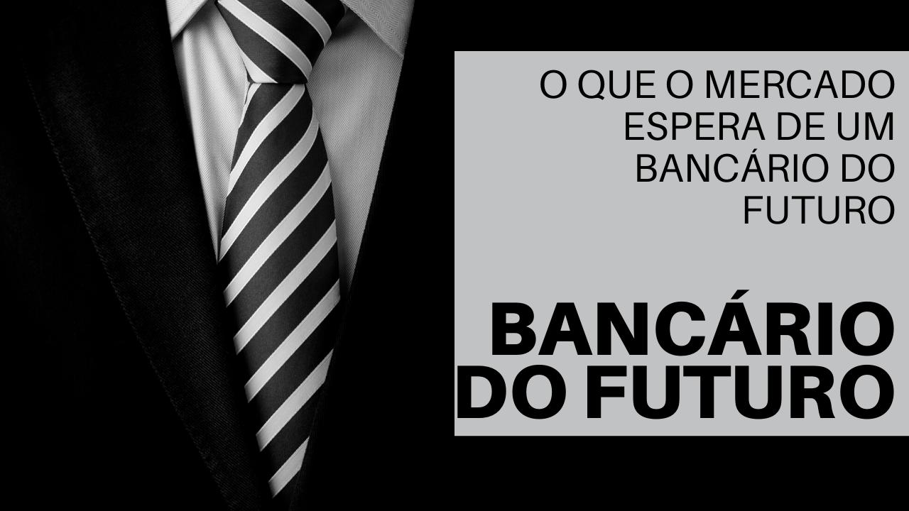 Bancário do futuro