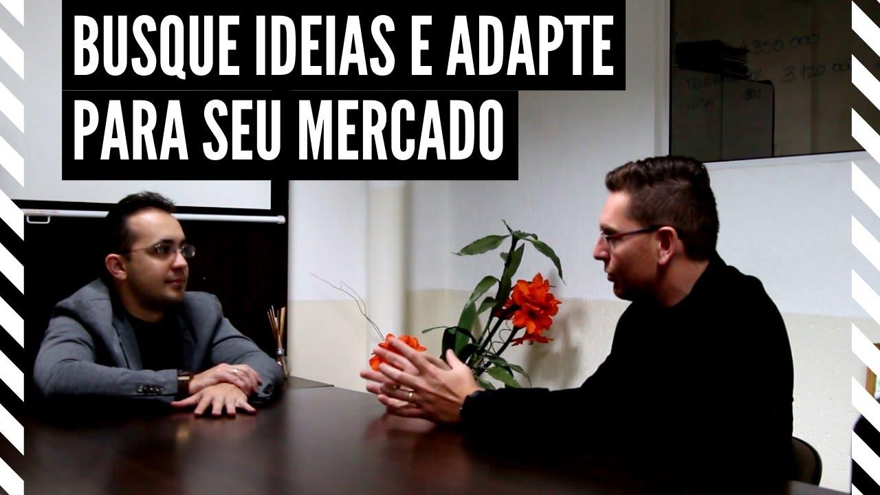 Busque ideias e adapte para o seu mercado