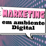 Era digital e o Marketing